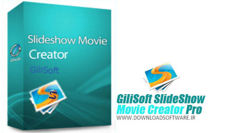 GiliSoft SlideShow Movie Creator Pro 7.0.0 – ساخت اسلاید شو های سه بعدی