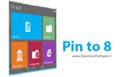 Pin to 8 v1.1.0.0 – پین کردن انواع فایل به Start Screen و Taskbar ویندوز ۸