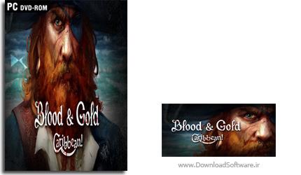 دانلود بازی Blood and Gold Caribbean برای PC