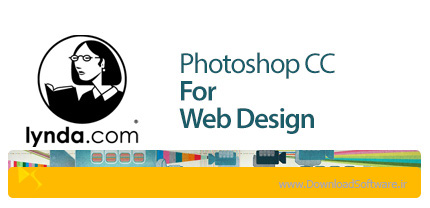 دانلود آموزش فتوشاپ سی سی برای طراحی وب از لیندا - Lynda Photoshop CC For Web Design