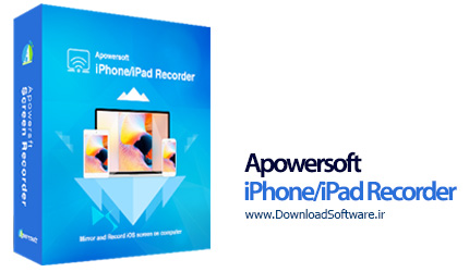 دانلود Apowersoft iPhone/iPad Recorder – ضبط فعالیتهای آیفون در ویندوز