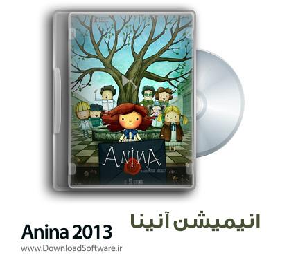 دانلود انیمیشن آنینا Anina 2013