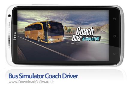 دانلود بازی Bus Simulator Coach Driver 1.0.2 – شبیه ساز رانندگی اتوبوس برای اندروید