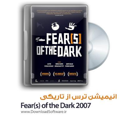 دانلود انیمیشن ترس از تاریکی Fear(s) of the Dark 2007