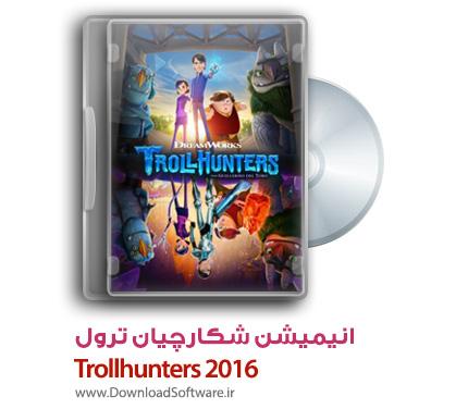 دانلود انیمیشن شکارچیان ترول Trollhunters 2016 – فصل اول