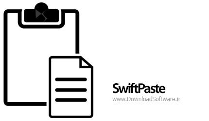 دانلود SwiftPaste 2.1 – نرم افزار مدیریت حرفه ای کلیپ بورد در ویندوز