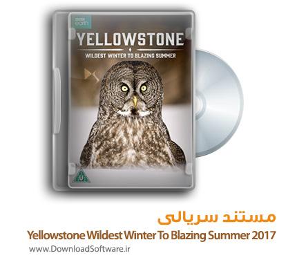 دانلود فصل اول مستند Yellowstone Wildest Winter To Blazing Summer 2017