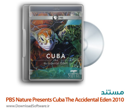 دانلود مستند PBS Nature Presents Cuba The Accidental Eden 2010