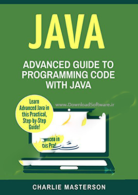 دانلود کتاب آموزش جاوا Advanced Guide to Programming Code with Java