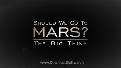 دانلود مستند BBC The Big Think Should We Go To Mars 2017