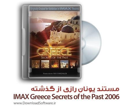 دانلود مستند یونان رازی از گذشته IMAX Greece Secrets of the Past 2006