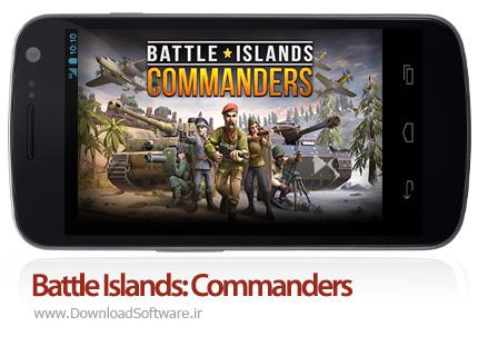 دانلود Battle Islands: Commanders بازی نبرد جزایر: فرماندهان برای اندروید