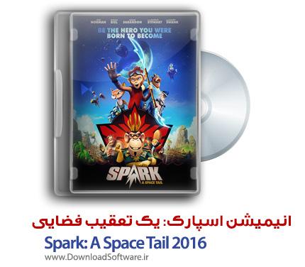 دانلود انیمیشن Spark: A Space Tail 2016