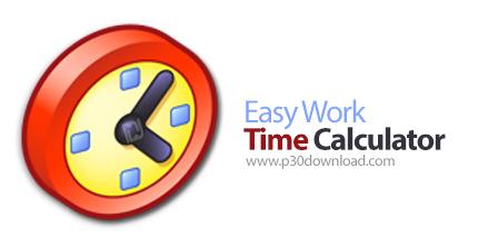 دانلود Easy Work Time Calculator - نرم افزار محاسبه زمان انجام کارها