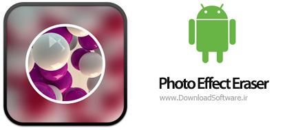 دانلود Photo Effect Eraser برنامه افکت گذاری روی عکس اندروید