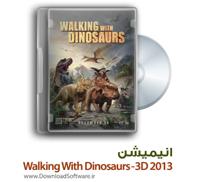 دانلود انیمیشن Walking With Dinosaurs 3-D 2013