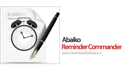 دانلود Abaiko Reminder Commander نرم افزار ایجاد یادآوری کارها