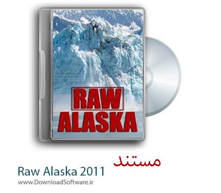 دانلود مستند Raw Alaska 2011