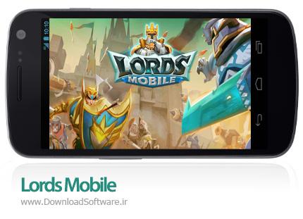 دانلود Lords Mobile بازی پادشاهان موبایل اندروید