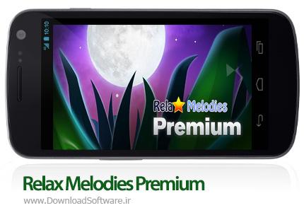 دانلود Relax Melodies Premium: Sleep Sounds - نرم افزار مجموعه ملودی های آرام بخش