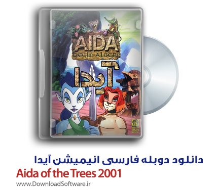 دانلود دوبله فارسی انیمیشن آیدا Aida of the Trees 2001