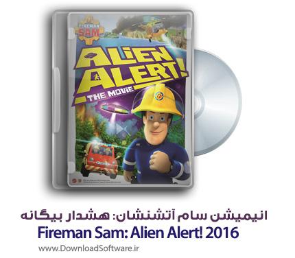 دوبله فارسی انیمیشن سام آتشنشان: هشدار بیگانه Fireman Sam: Alien Alert! 2016