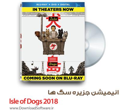 دانلود رایگان انیمیشن جزیره سگ ها Isle of Dogs 2018 WEBRip