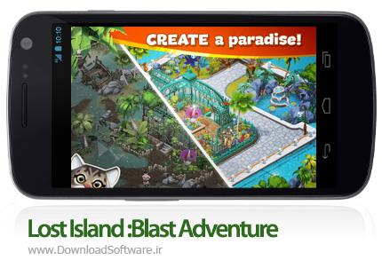 دانلود Lost Island :Blast Adventure