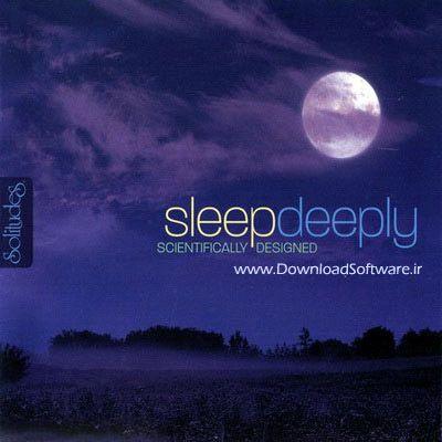 آلبوم موزیک بی کلام و آرامش بخش Sleep Deeply