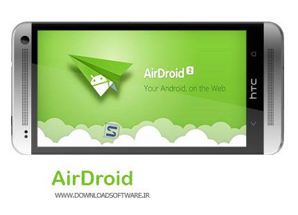 دانلود برنامه AirDroid - مدیریت حرفه ای گوشی آندروید از طریق Wifi