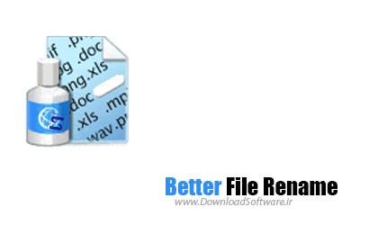 دانلود نرم افزار Better File Rename - برنامه تغییر نام گروهی فایل ها
