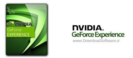 دانلود نرم افزار NVIDIA GeForce Experience - برنامه مدیریت و بهینه سازی بازی ها