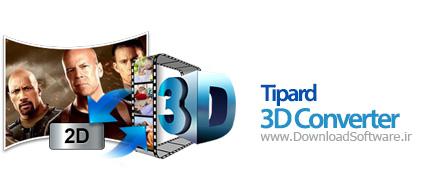 دانلود برنامه Tipard 3D Converter نرم افزار مبدل ویدئویی 3D