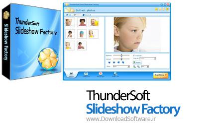دانلود نرم افزار ThunderSoft Slideshow Factory - برنامه ساخت اسلایدشو