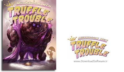 mushroom-Men-Truffle-Trouble