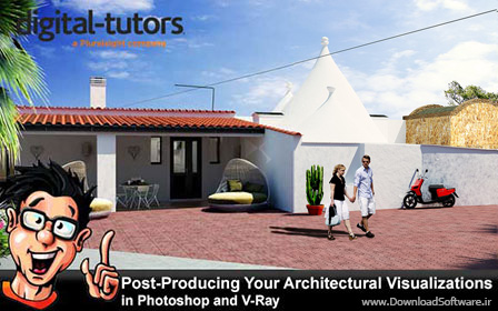 Digital-Tutors-–-Post-Producing-Your-Architectural-Visualizations-in-Photoshop-and-V-Ray