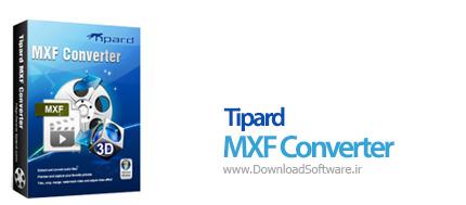 دانلود برنامه Tipard MXF Converter نرم افزار مبدل فرمت های گیرنده های دیجیتال