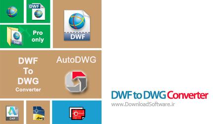 دانلود DWF to DWG Converter Pro 2016 نرم افزار مبدل DWF به DWG