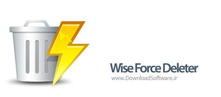 دانلود Wise Force Deleter نرم افزار حذف فایل های قفل شده