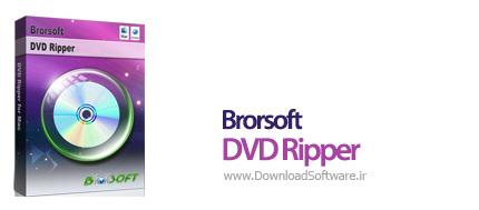 دانلود Brorsoft DVD Ripper نرم افزار ریپ دی وی دی ها