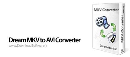 دانلود Dream MKV to AVI Converter نرم افزار مبدل فرمت MKV به AVI