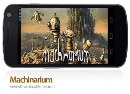 دانلود Machinarium - بازی فوق العاده محبوب و فکری اندروید + دیتا