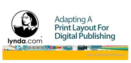 دانلود آموزش انجام تغییرات لازم برای نشر دیجیتال از لیندا - Lynda Adapting A Print Layout For Digital Publishing