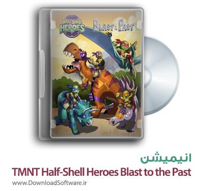 دانلود انیمیشن TMNT Half-Shell Heroes Blast to the Past 2015