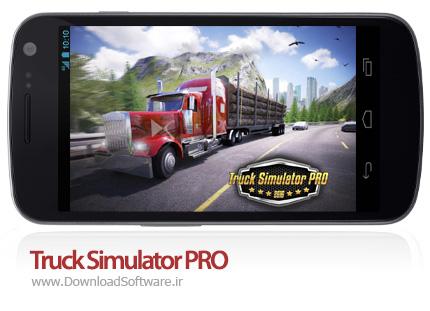 دانلود بازی Truck Simulator PRO – شبیه ساز کامیون برای اندروید + دیتا + پول بی نهایت