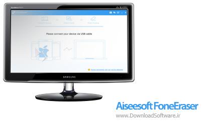 دانلود Aiseesoft FoneEraser نرم افزار پاکسازی محتوای آیفون