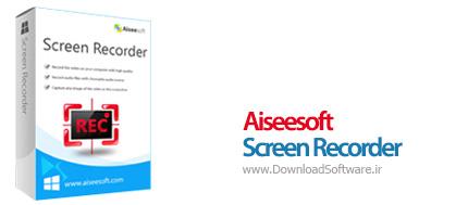 دانلود Aiseesoft Screen Recorder نرم افزار ضبط صفحه نمایش