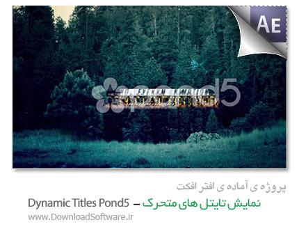 دانلود پروژه آماده افترافکت - نمایش تایتل های متحرک - Dynamic Titles Pond5