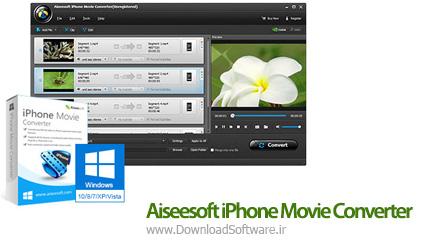 دانلود Aiseesoft iPhone Movie Converter نرم افزار مبدل ویدیویی برای پخش در آیفون