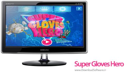 دانلود بازی Super Gloves Hero برای کامپیوتر